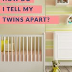 How do I tell my twins apart?