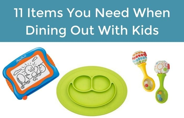 11 Items You Need When Dining Out With Kids