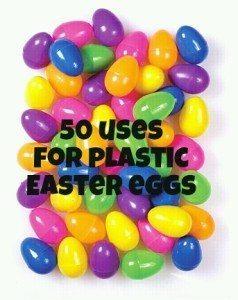 plastic easter eggs 50 uses
