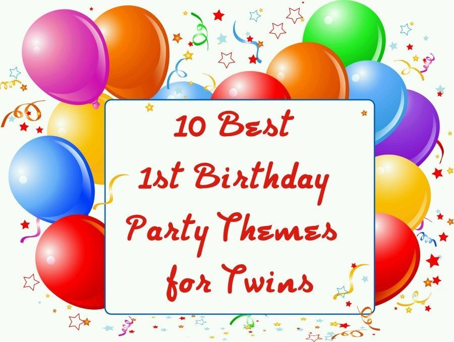 10 of the Best 1st Birthday Party Themes for Twins Twiniversity