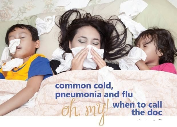 Common Cold, Pneumonia and Flu: When to Call the Doctor