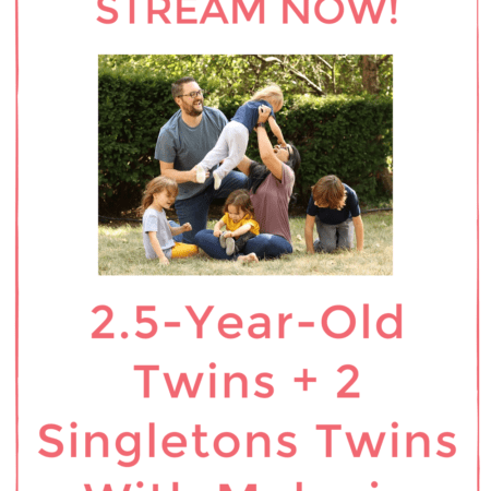 2.5-Year-Old Twins + 2 Singletons |  Twins Tale Podcast With Twin Mom Melanie O'Reilly-Rogers