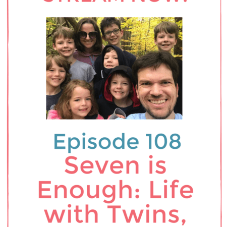 Seven is Enough: Life with Twins, Triplets, and Two Singletons  | Twiniversity Podcast With Multiple Mom Phoebe Kannisto