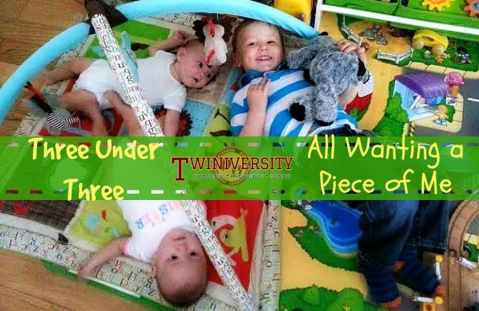Three Under Three, All Wanting a Piece of Me