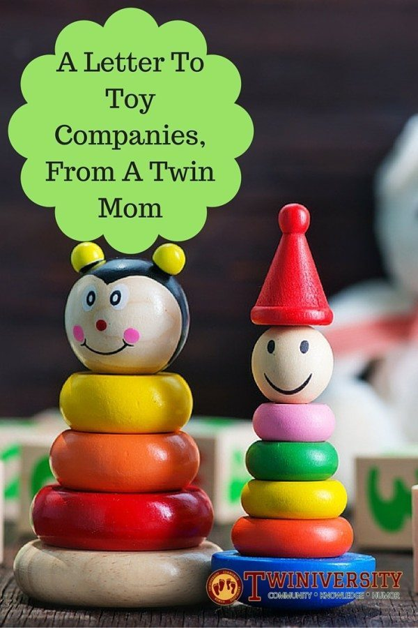 A Letter ToToy Manufacturers,From A twin Mom (1)