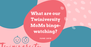 What Twiniversity MoMs are Binge Watching this Month - June 2019