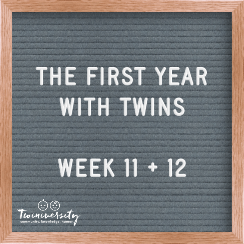First Year with Twins Week 11 and 12