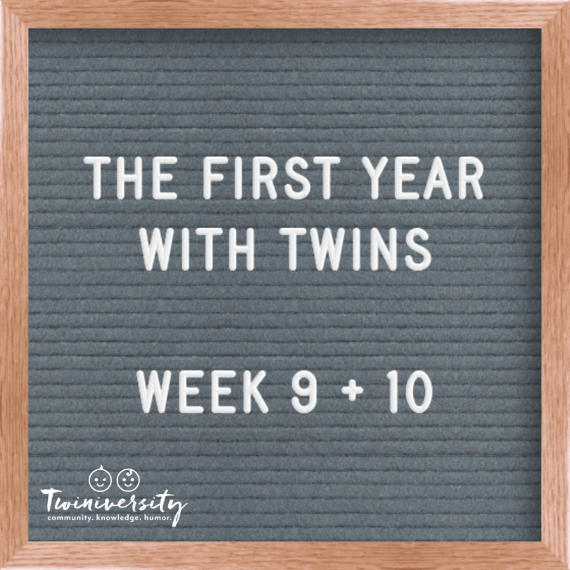 First Year with Twins Week 9 and 10