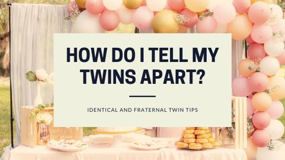 how do I tell my twins apart
