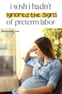 I Wish I Hadn't Ignored the Signs of Preterm Labor