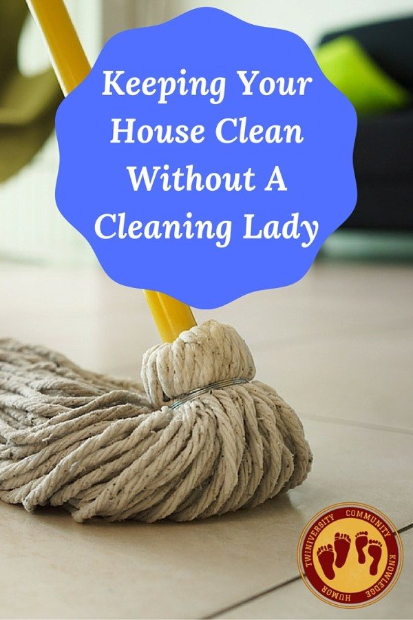 Keeping Your HouseClean Without A Cleaning Lady