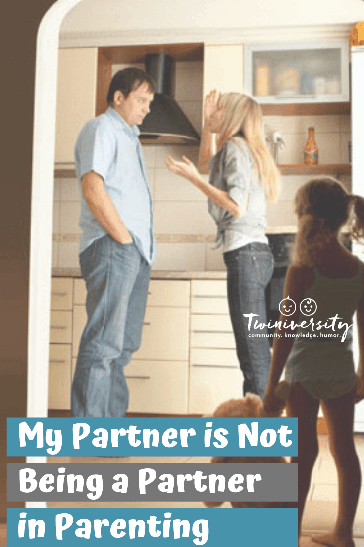 My Partner is Not Being a Partner in Parenting