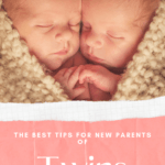 The Best Tips For New Parents Of Twins