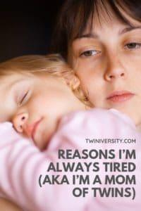 Reasons I'm Always Tired (AKA I'm a Mom of Twins)