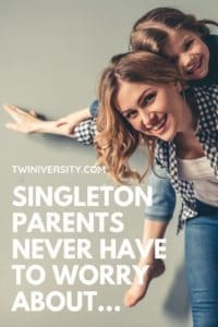 Singleton parents never have to worry about…