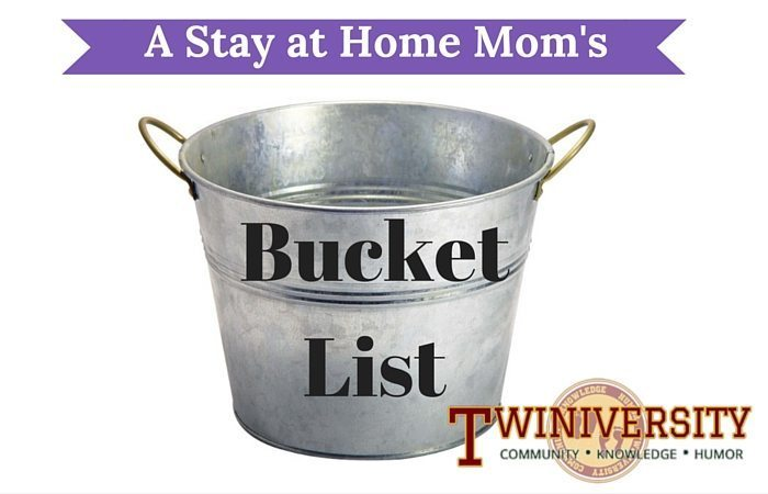 A Stay at Home Mom's Bucket List