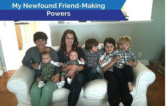 My Newfound Mom Friend-Making Powers