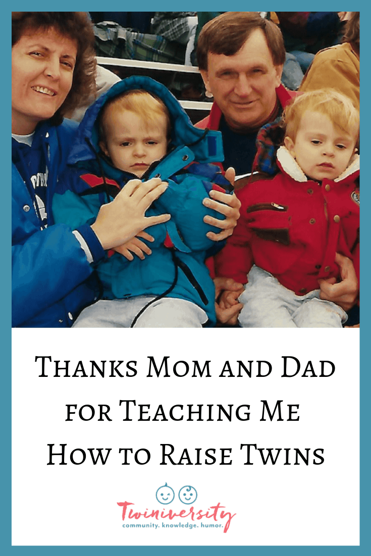 Thanks Mom and Dad for Teaching Me How to Raise Twins