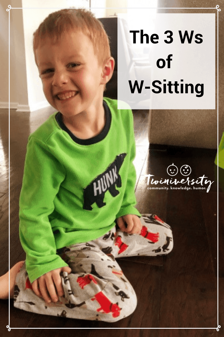 The 3 Ws of W-Sitting