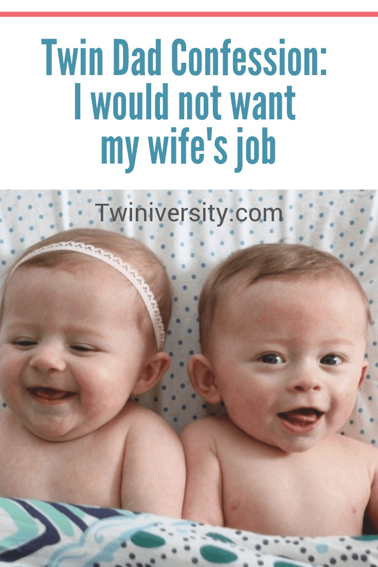 Twin Dad Confession: I would not want my wife's job
