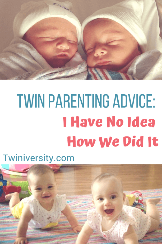 twin parenting advice I Have No Idea How We Did It