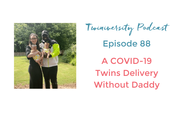 Twiniversity Podcast Episode 88 COVID-19 Twins Delivery