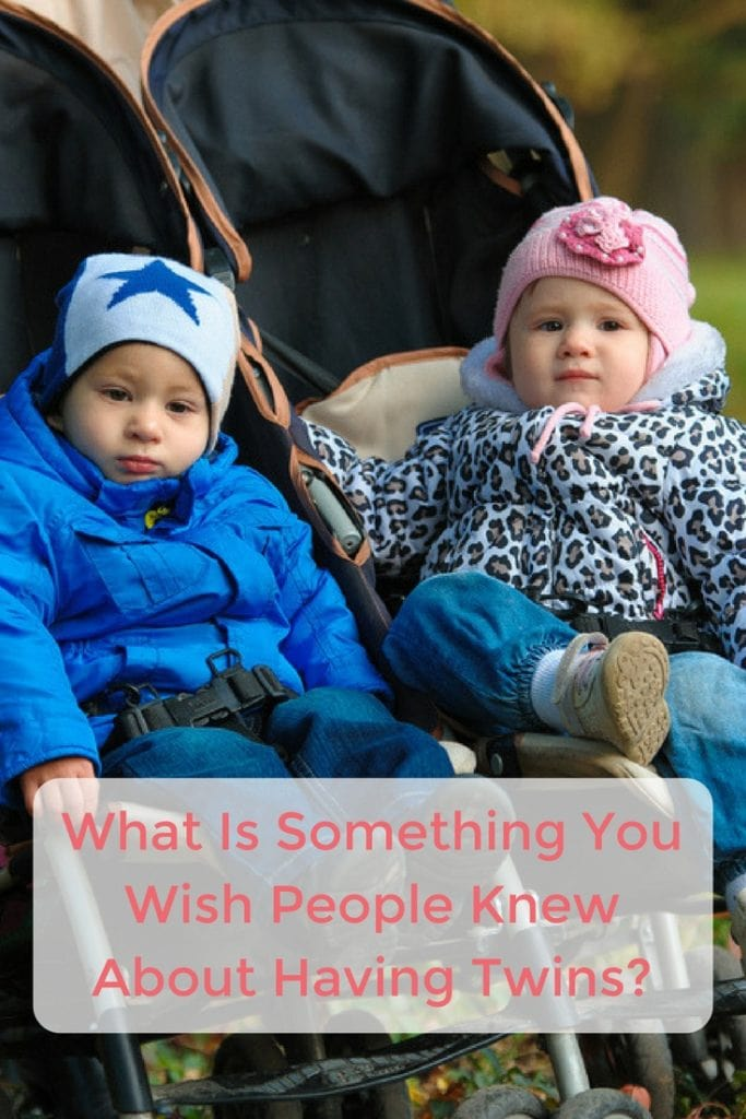 What is something you wish people knew about having twins