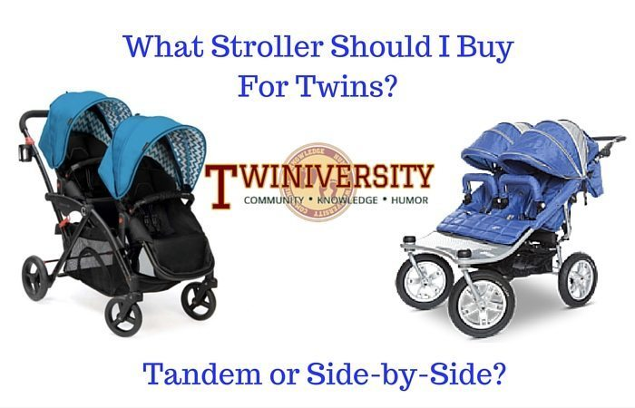what stroller should i buy for twins tandem or side by side