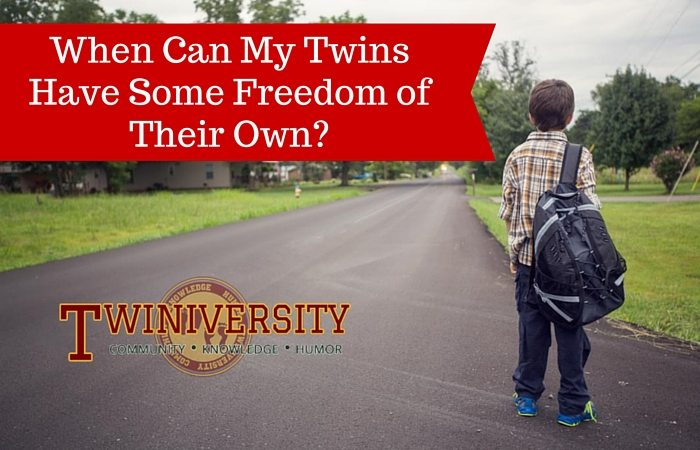 When Can My Twins Have Some Freedom of Their Own?
