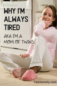Why I'm Always Tired AKA I'm a Mom of Twins