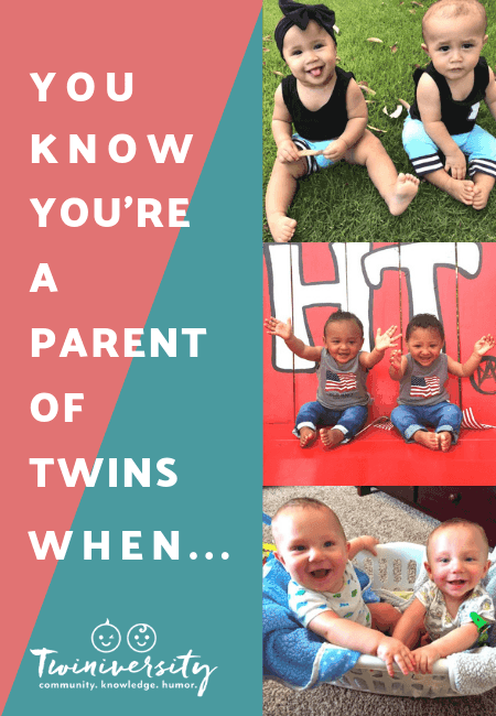 You Know You're a Parent of Twins When