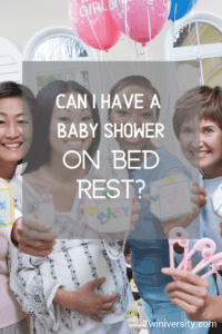 Can I Have a Baby Shower on Bed Rest?
