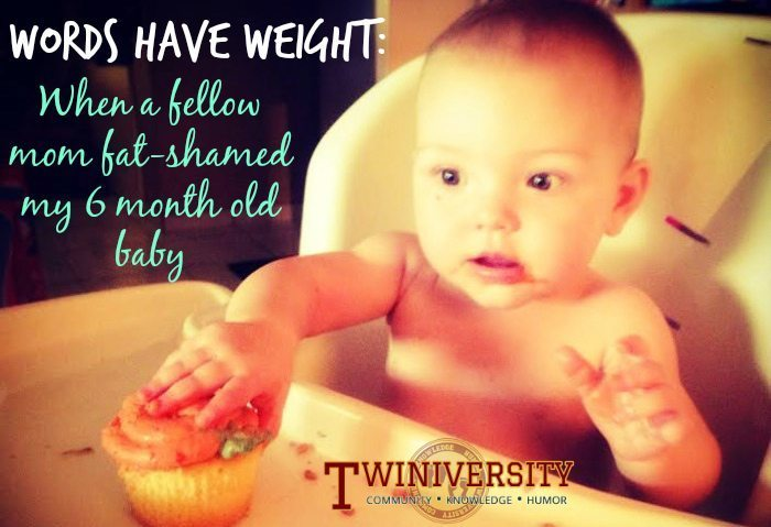 Words Have Weight: When a Fellow Mom Fat-Shamed My 6 Month Old Baby