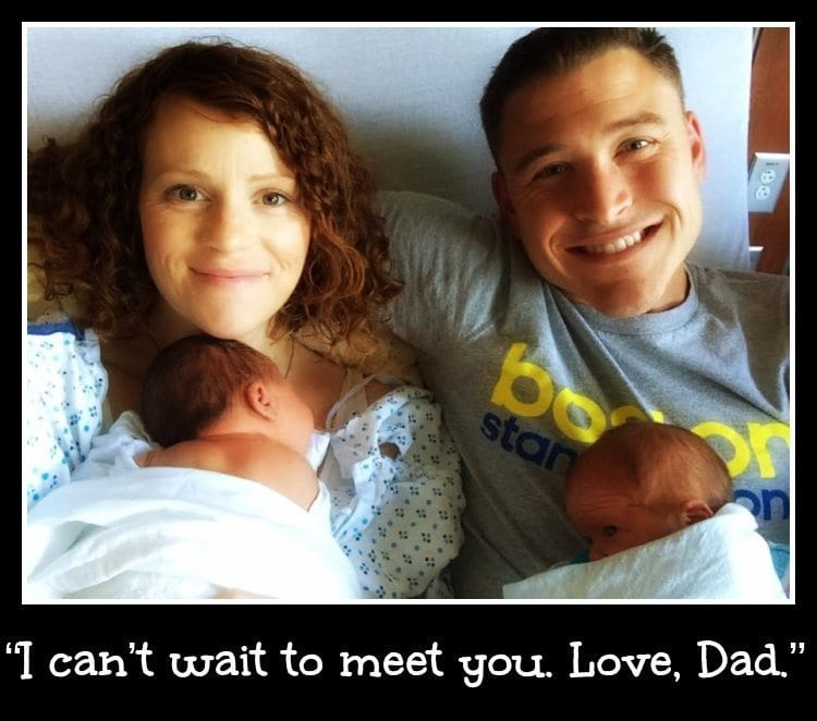 """""""I can't wait to meet you. Love, Dad."""""""