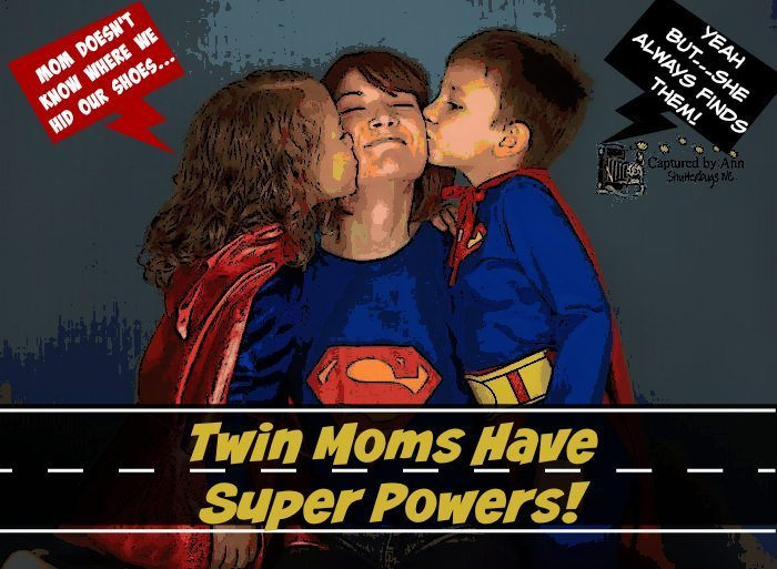 Twin Moms Have Super Powers