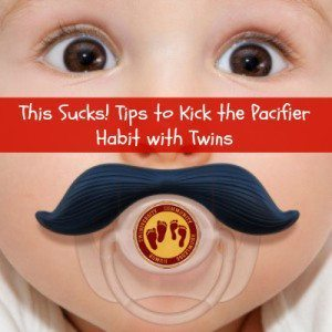 This Sucks! Tips to Kick the Pacifier Habit with Twins